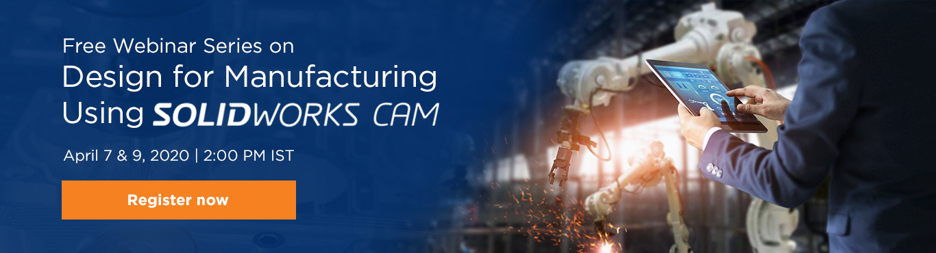 Free Webinar Design for Manufacturing Using SOLIDWORKS CAM